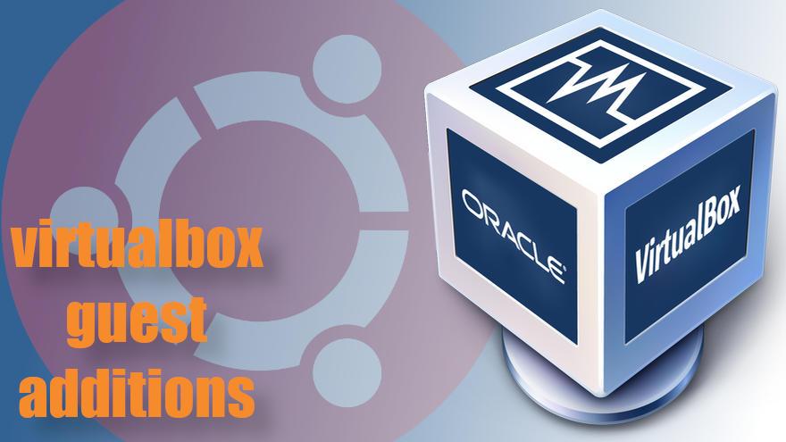 Cómo instalar VirtualBox Guest Additions en Ubuntu 18.04 LTS
