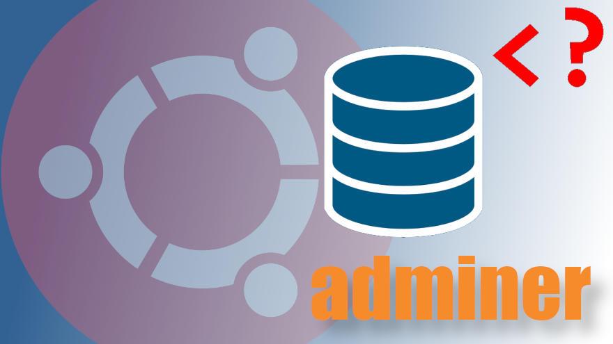 Cómo instalar Adminer en Ubuntu 18.04 LTS